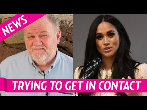 Meghan Markle's Dad Has Been Trying to Get in Contact With Her