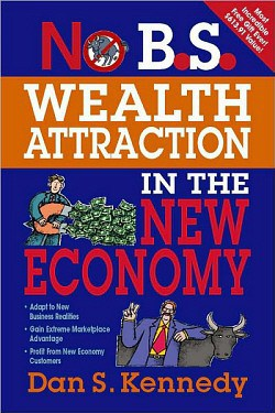 'No B.S. Wealth Attraction in the New Economy'