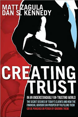 Creating Trust by Dan Kennedy and Matt Zagula