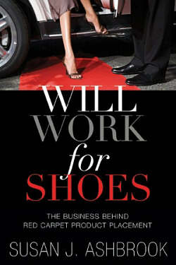 Will Work for Shoes by Susan Ashbrook