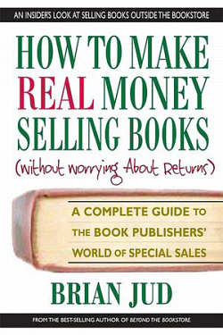 How to Make Real Money Selling Books by Brian Jud
