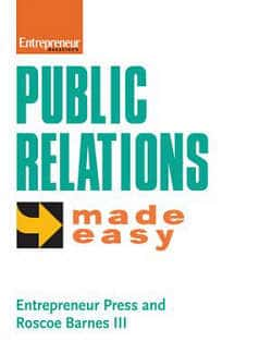 Public Relations Made Easy by Entrepreneur Press