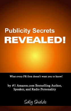 Publicity Secrets Revealed by Sally Shields