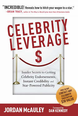 'Celebrity Leverage: Insider Secrets to Getting Celebrity Endorsements, Instant Credibility & Star-Powered Publicity' by Contact Any Celebrity founder Jordan McAuley