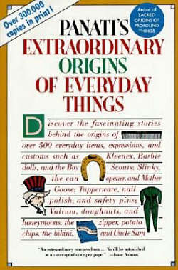 Extraordinary Origins of Ordinary Things