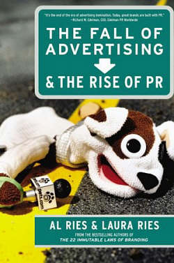 The Fall of Advertising & The Rise of PR by Al and Laura Ries