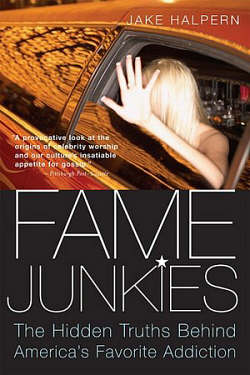 Fame Junkies by Jake Halpern