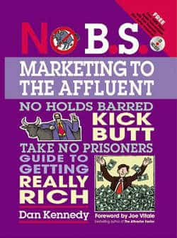 Marketing to the Affluent by Dan S. Kennedy