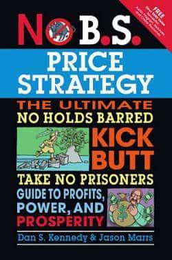 No B.S. Price Strategy by Dan Kennedy