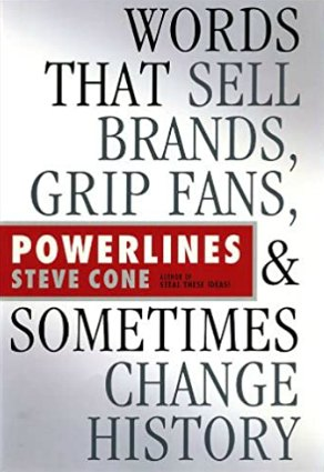 'Powerlines: Words That Sell Brands, Grip Fans & Sometimes Change History' by Steve Cone